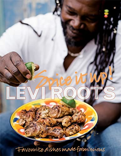 Spice it Up: Fabulocious Recipes to Spice Up Your Life by Levi Roots
