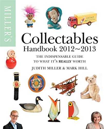 Miller's Collectables Handbook 2012-2013 By Judith Miller