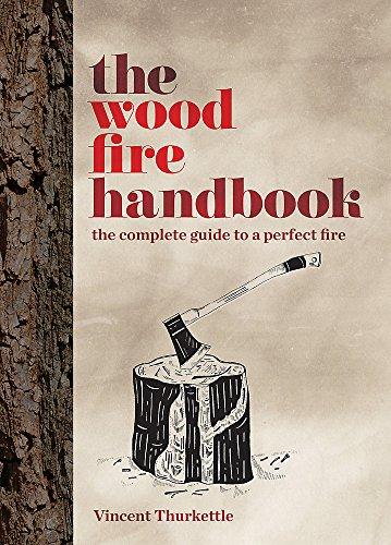 The Wood Fire Handbook By Vincent Thurkettle