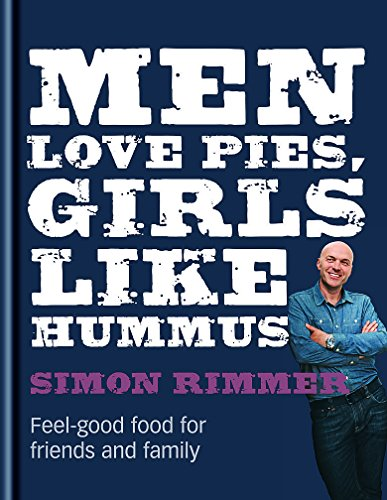 Men Love Pies, Girls Like Hummus by Simon Rimmer