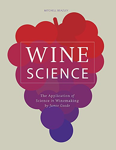 Wine Science: The Application of Science in Winemaking By Jamie Goode