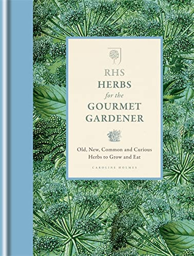 RHS Herbs for the Gourmet Gardener By The Royal Horticultural Society