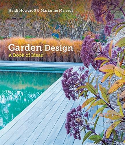 Garden Design: A Book of Ideas by Heidi Howcroft