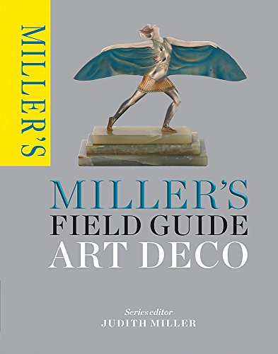 Miller's Field Guide: Art Deco (Miller's Field Guides) By Judith Miller