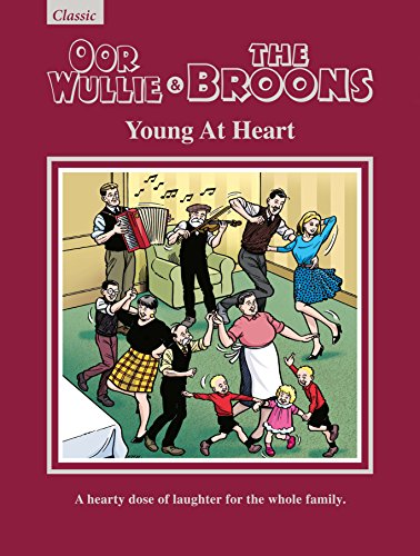 Oor Wullie & The Broons: Young At Heart By DC Thompson