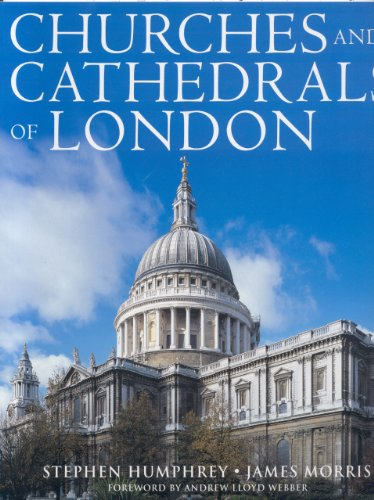 Churches and Cathedrals of London By Stephen Humphrey