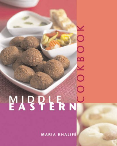 Middle Eastern Cookbook By Maria Khalife