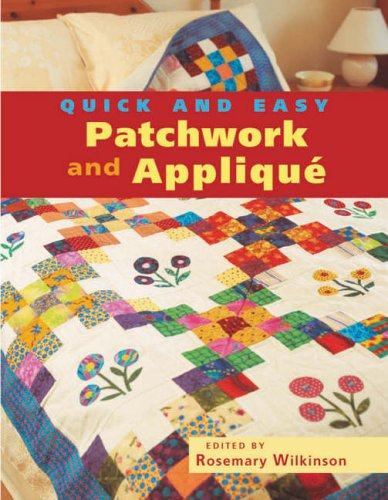 Quick & Easy Patchwork and Applique