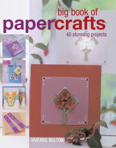 Big Book of  Papercrafts By Vivienne Bolton