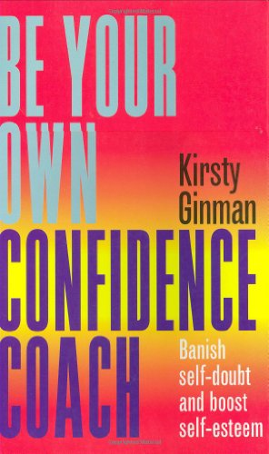 Be Your Own Confidence Coach By Kirsty Ginman