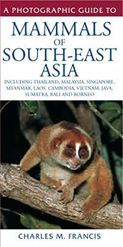 Mammals of South-East Asia By Charles M. Francis