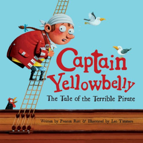 Captain Yellowbelly: The Tale of the Terrible Pirate