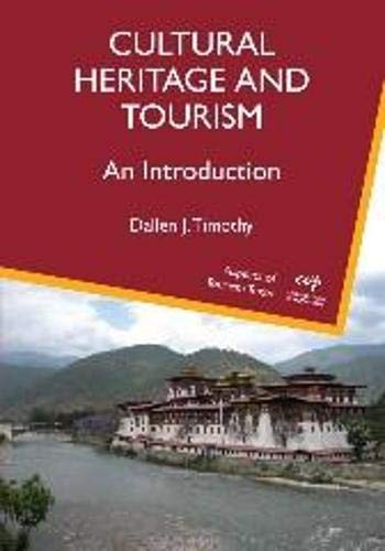 Cultural Heritage and Tourism: An Introduction (Aspects of Tourism Texts) By Professor Dallen J. Timothy