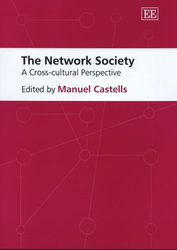 The Network Society: A Cross-Cultural Perspective By Edited by Manuel Castells