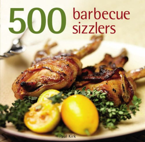 500 Barbecue Sizzlers by Paul Kirk