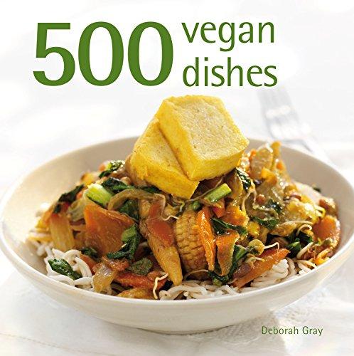500 Vegan Dishes By Deborah Gray
