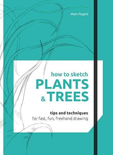 How to Sketch: Plants & Trees By Matthew Pagett