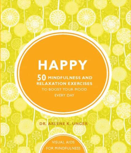 Happy By Dr. Arlene Unger