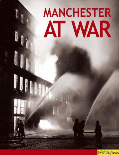 Manchester at War By Clive Hardy