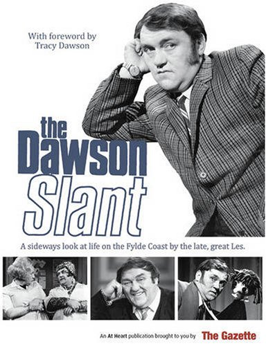 "The Dawson Slant: The ""Blackpool Gazette"" by Les Dawson"