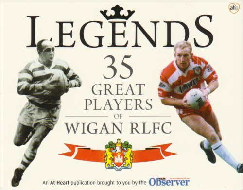 Legends: 35 Great Players of Wigan RLFC by Philip Wilkinson