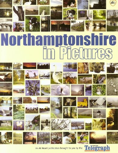 """Northamptonshire in Pictures By """"Northamptonshire Evening News"""""""