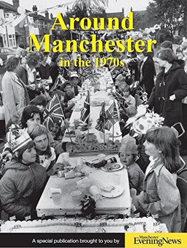 Around Manchester in the 1970s By Clive Hardy
