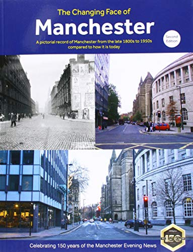 The Changing Face of Manchester (2nd Edition) By Clive Hardy