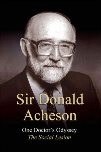 One Doctor's Odyssey - the Social Lesion By Sir Donald Acheson