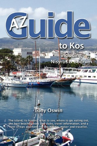A to Z Guide to Kos 2011, Including Nisyros and Bodrum By Tony Oswin