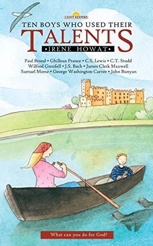 Ten Boys Who Used Their Talents (Lightkeepers) By Irene Howat