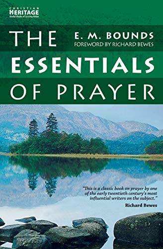 The Essentials of Prayer By E. M. Bounds