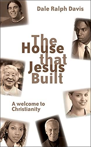The House That Jesus Built By Dale Ralph Davis