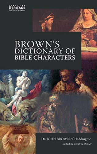 Brown's Dictionary of Bible Characters By John Brown