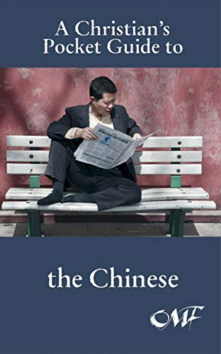 A Christian's Pocket Guide to the Chinese By OMF International