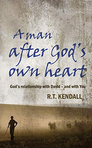 A Man After God's Own Heart By R. T. Kendall