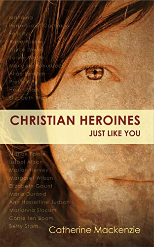 Christian Heroines By Catherine MacKenzie