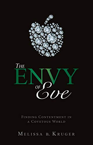 The Envy of Eve By Melissa B. Kruger