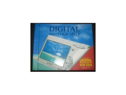 Digital Photography: Includes Digital Photography for Kids