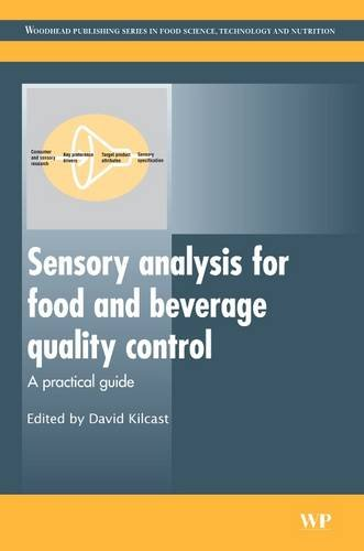 Sensory Analysis for Food and Beverage Quality Control: A Practical Guide (Woodhead Publishing Series in Food Science, Technology and Nutrition) By Edited by David Kilcast (Consultant, UK (Volume 2))