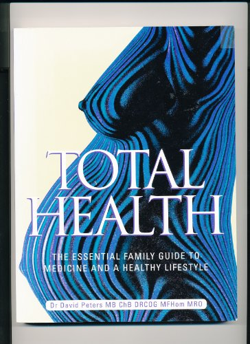 Total Health (The Essential Family Guide to Medicine and Healthy Lifestyle)