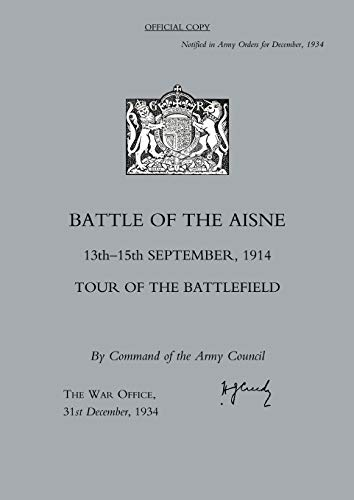 Battle of the Aisne 13th-15th September 1914,Tour of the Battlefield By 31st December 1934 The War Office