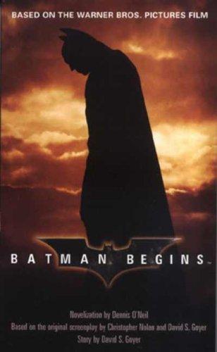 Batman Begins By Dennis O'Neil