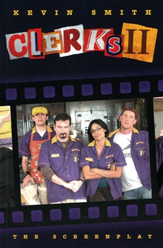 Clerks II: The Screenplay By Kevin Smith