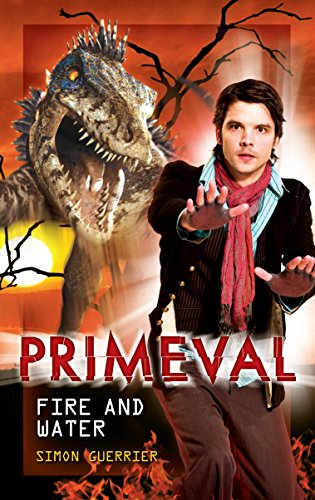 Primeval - Fire and Water By Steven Savile
