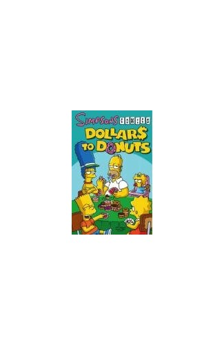 Simpsons Comics: Dollars to Donuts by Matt Groening