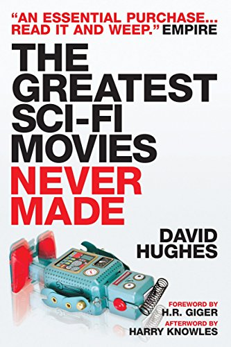Greatest Sci-Fi Movies Never Made By David Hughes