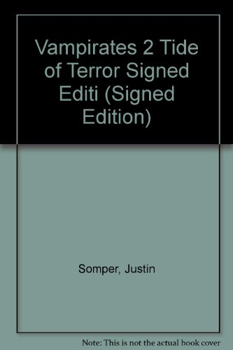 Vampirates 2 Tide of Terror Signed Editi (Signed Edition) By Justin Somper
