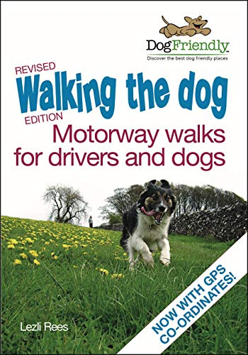 Walking the Dog - Motorway Walks for Drivers & Dogs By Lezli Rees