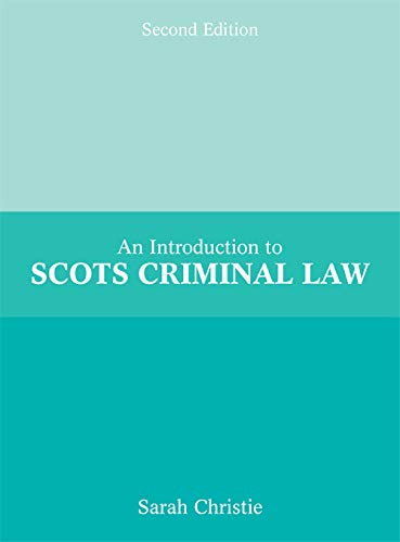 An Introduction to Scots Criminal Law By Sarah Christie